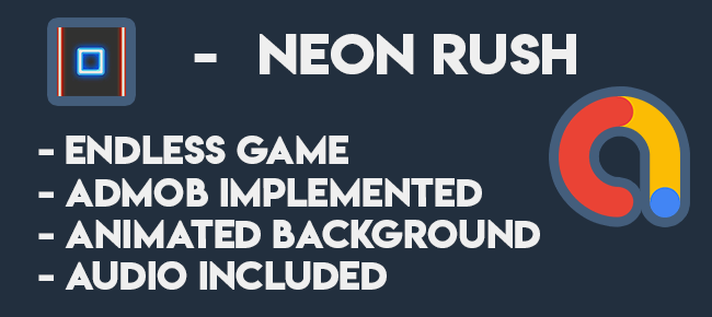 Neon Rush – Endless Android Game – One Touch Game – Complete Project.